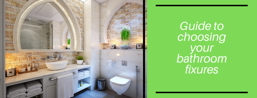 Guide to choosing your bathroom fixures